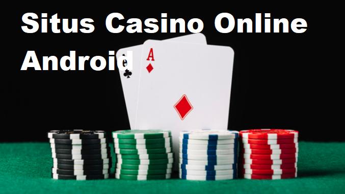 Situs Casino Online Android
