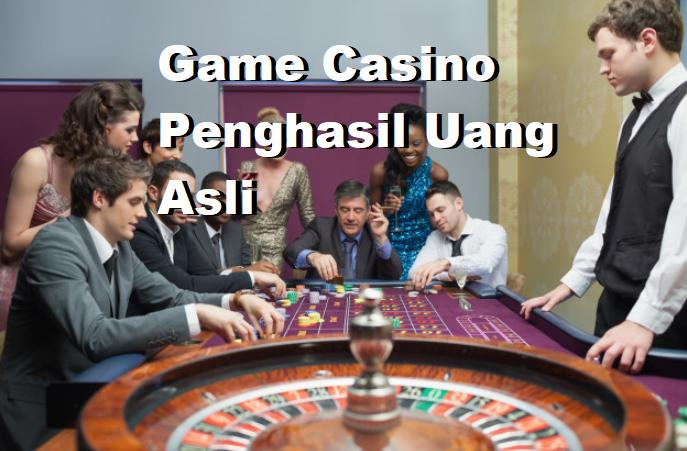 Game Casino Penghasil Uang Asli