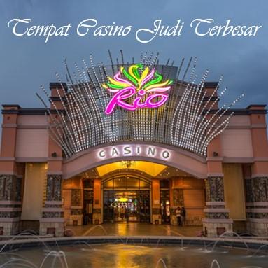 Tempat Casino Judi Terbesar