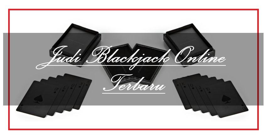 Judi Blackjack Online Terbaru