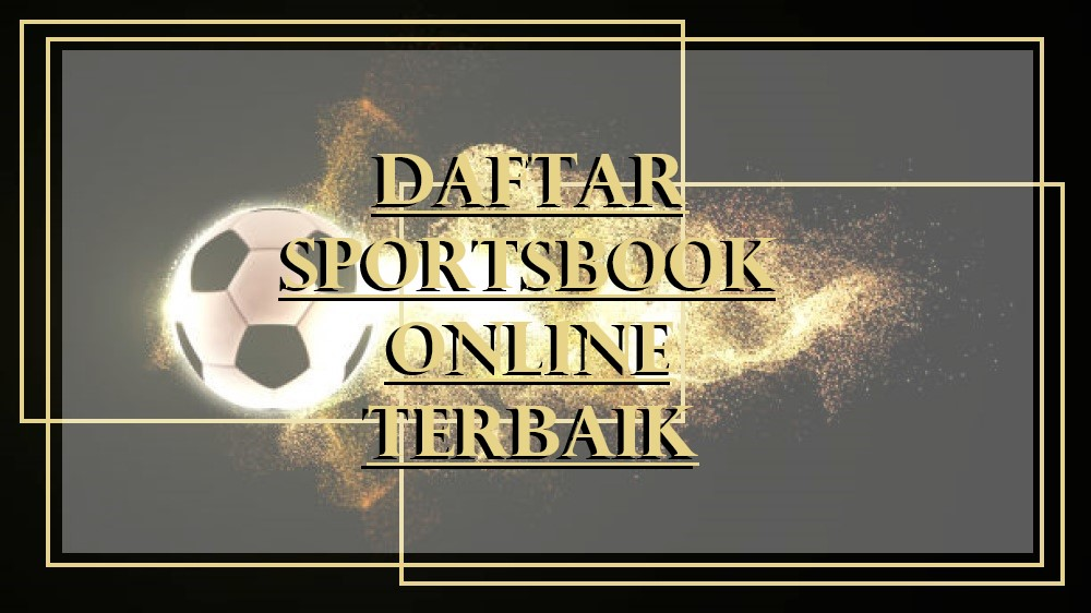 Daftar Sportsbook Online Terbaik