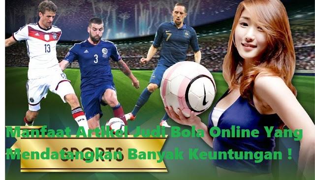 Manfaat Artikel Judi Bola Online